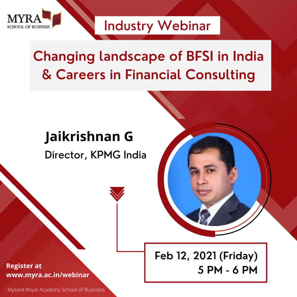 Industry Webinar on Changing Landscape of BFSI in India & Careers in Financial Consulting by Jaikrishnan G, Director, KPMG India